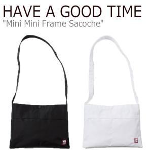 ハブアグットタイム クロスバッグ HAVE A GOOD TIME MINI MINI FRAME SACOCHE ミニ ミニ フレーム サコッシュ ブラック ホワイト HGT19SXSD0031/2 バッグ|nuna-ys