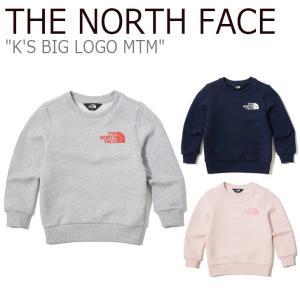 ノースフェイス トレーナー THE NORTH FACE 男の子 女の子 K'S BIG LOGO MTM ビッグ ロゴ スウェットシャツ NAVY GRAY PINK NM5MK51S/T/U ウェア|nuna-ys