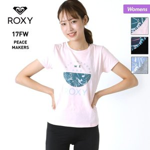 ROXY/ロキシー レディース 半袖Tシャツ PEACEMAKERS SS TEE 2017 FAL...