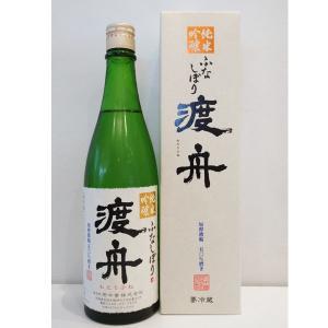 渡舟  (わたりぶね)  純米吟醸ふなしぼり生詰720ml  (要冷蔵)    (/日本酒茨城県/府中誉酒造)   お酒|ono-sake