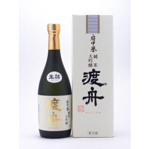 渡舟  (わたりぶね)  純米大吟醸 720ml  (要冷蔵)    (日本酒/茨城県/府中誉酒造)   お酒|ono-sake