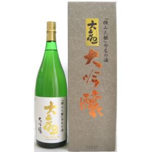 お酒 2018 大観(たいかん) 大吟醸 1800ml (日本酒/茨城県/森島酒造)|ono-sake