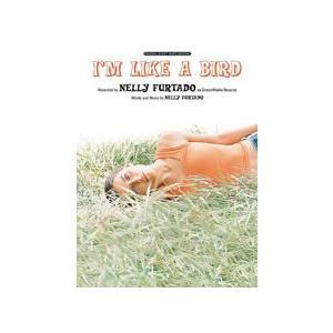 取寄 楽譜 I'm Like a Bird   ネリー・ファータド   Nelly Furtado  ピース otorakuya