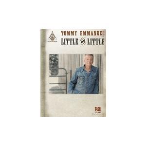 取寄 楽譜 Little by Little | トミー・エマニュエル | Tommy Emmanuel  曲集・Guitar採譜版・タブ譜|otorakuya
