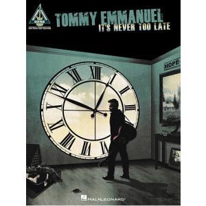 取寄 楽譜 It's Never Too Late | トミー・エマニュエル | Tommy Emmanuel  ピース・ギタータブ譜|otorakuya