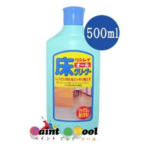 オール床クリーナー500ml 1箱(12本)【リンレイ】|paintandtool