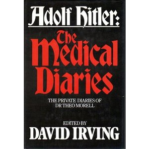 Adolf Hitler: The Medical Diaries ―The private diaries of Dr.Theo Morell【英文洋書】