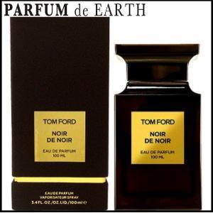 トムフォード TOM FORD トム フォード ノワールデノワールEDP SP 100ml TOM FORD Noir De Noir 【香水フレグランス】 parfumearth