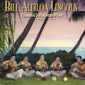 Hawaii's Falsetto Poet - Bill Ali'iloa Lincoln ハワイズ・ファルセット・ポエット - ビル・アリイロア・リンカーン 【メール便可】|pauskirt