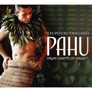 Pahu : Drum Chants of Hawai'i / Taupori Tangaro - パフ:ドラム・チャント・オブ・ハワイ / タウポウリ・タンガロー 【メール便可】|pauskirt