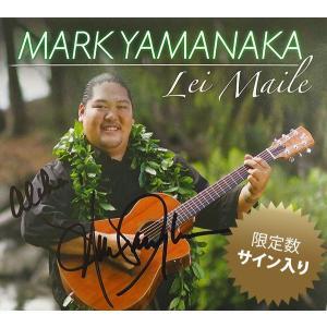 【直筆サイン入り】 Lei Maile - Mark Yamanaka マーク・ヤマナカ cdvd-cd 【メール便可】 pauskirt