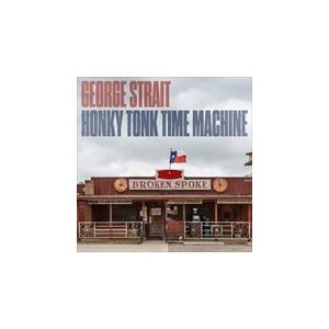 HONKY TONK TIME MACHINE / GEORGE STRAIT ジョージ・ストレイト(輸入盤) (CD) 0602577117299-JPT