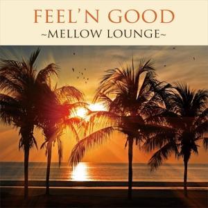 (おまけ付)FeelinGood?Mellow Lounge? / オムニバス (CD) FGML201-SK|pigeon-cd