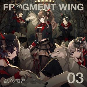 (おまけ付)2019.06.12発売 THE IDOLM@STER SHINY COLORS FR@GMENT WING 03 / アンティーカ (SingleCD) LACM14863-SK|pigeon-cd