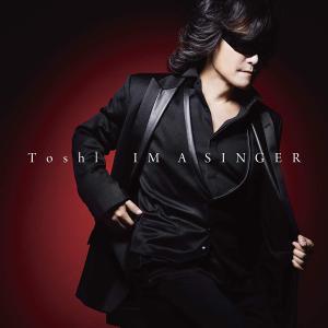 (おまけ付)IM A SINGER / Toshl トシ (CD) TYCT60124-SK