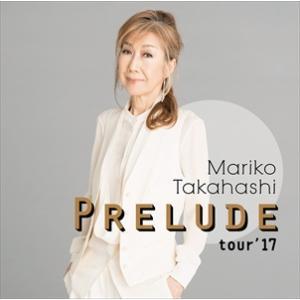 (おまけ付)PRELUDE tour'17(限定盤) / 高橋真梨子 (CD) VICL-64848-SK|pigeon-cd