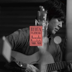 藤巻亮太 RYOTA FUJIMAKI Acoustic Recordings 2000-2010の商品画像|ナビ