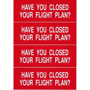 HAVE YOU CLOSED YOUR FLIGHT PLAN? Decal|pilothousefs-cima