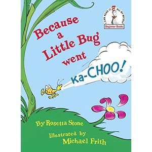 海外製絵本Because a Little Bug Went Ka-Choo|planetdream