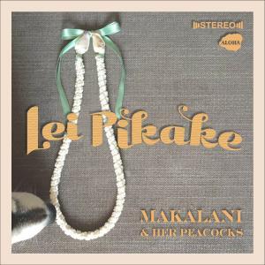 Lei Pikake (single) / MAKALANI & Her Peacocks|polihalesurf