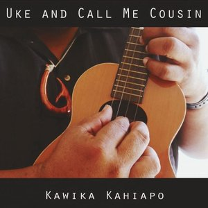 UKE and CALL ME COUSIN / Kawika Kahiapo (2016)|polihalesurf