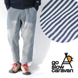 ゴースローキャラバン go slow caravan ヒッコリー アンクル パンツ 380228|protocol