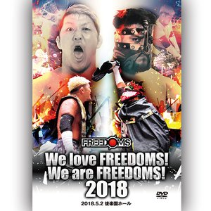 We love FREEDOMS! We are FREEDOMS! 2018-2018.5.2 後楽園ホール-|prowrestling