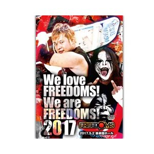 We love FREEDOMS! We are FREEDOMS! 2017 2017.5.2 後楽園ホール prowrestling