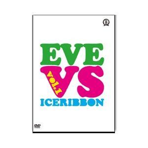 EVE vs ICERIBBON vol.1