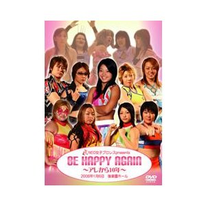 BE HAPPY AGAIN【DVD】|prowrestling