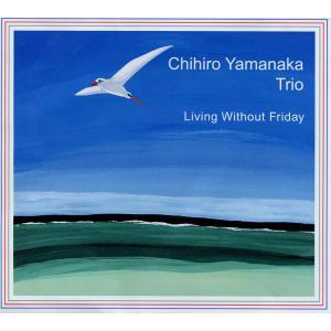 澤野工房 Jazz Collection 「LIVING WITHOUT FRIDAY」 チヒロ・ヤマナカ・トリオ AS016 クロネコDM便|ratoc