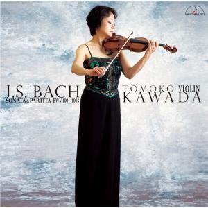 新品 送料無料 川田知子 CD J.S. バッハ:無伴奏ヴァイオリン・ソナタとパルティータ BWV1...
