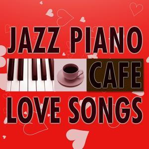 『カフェで流れる恋歌 ジャズピアノ Best20』カフェで流れるjazz piano美空ひばり 坂本冬美 テレサ・テン 石川さゆり 由紀さおり 都はるみ 布施明 八代亜紀|relaxworld