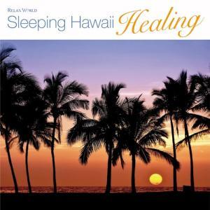 『眠れるハワイ・ヒーリング』ハワイ ヒーリング リラックス ウクレレ リゾート おひるね 南国 夏 ラニカイビーチ 波 ハイビスカス スパ 癒し BGM|relaxworld