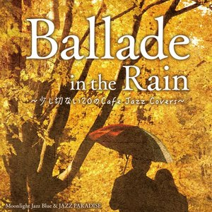 『Ballade in the Rain 〜少し切ない20のCafe Jazz Covers〜』花束を君に Time To Say Goodbye ラブ・ストーリーは突然に メール便 送料無料|relaxworld