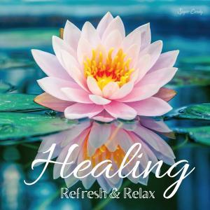 Healing〜Refresh and Relax relaxworld