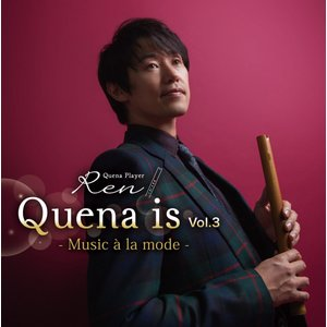 Quena is Vol.3 -Music a la mode-