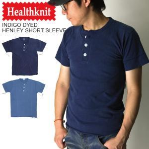(ヘルスニット) Healthknit インディゴ ヘンリーネック Tシャツ カットソー ショートスリーブ インディゴ染め|retom