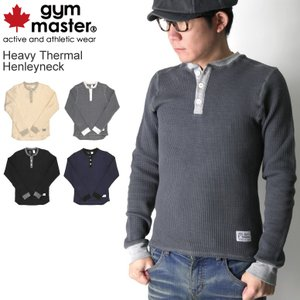 (ジムマスター) gym master ヘビーサーマル ヘンリーネック ロングスリーブ Tシャツ ロンT|retom