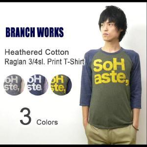 BRANCH WORKS(ブランチワークス) 杢コットン 7分袖 ラグラン プリントTシャツ 霜降り ラグランスリーブ 七分袖T アメカジT 【BW123114】|robinjeansbug