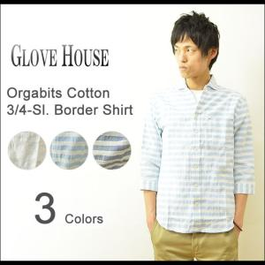 GLOVE HOUSE(グローブハウス) オーガビッツコットン 7分袖 ボーダー柄シャツ メンズ 七分袖 リネン 綿麻 地球環境 エコ パナマ織り リゾート 15-2121|robinjeansbug