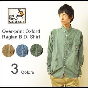 go slow caravan(ゴースローキャラバン) オーバープリント オックスフォード ラグラン ボタンダウンシャツ メンズ 長袖 ワーク アウトドア ロゴ刺繍 330273|robinjeansbug