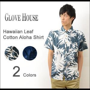 GLOVE HOUSE グローブハウス ハワイアン 葉柄 半袖 コットン アロハ シャツ メンズ ボタニカル 花柄 パナマ ハイビスカス トロピカル 薄手 アメカジ 16FS085G|robinjeansbug