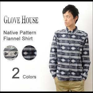 GLOVE HOUSE グローブハウス ネイティブ柄 フランネル  シャツ メンズ ライト オンス ネルシャツ 薄手 起毛 総柄 インディアン アメカジ 17034|robinjeansbug