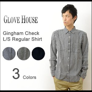 GLOVE HOUSE グローブハウス ギンガム チェック 長袖 レギュラー シャツ メンズ ライト オンス 薄手 カジュアル アメカジ アウトドア ストリート 17029|robinjeansbug