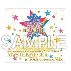 THE IDOLM@STER M@STERS OF IDOL WORLD!! 2015 M@STERPIECE & 10th Anniversary|rora2020