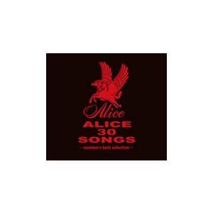 ALICE 30 SONGS〜member's best selection〜アリス|roudoku