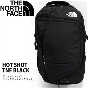 (10)THE NORTH FACE ザ・ノースフェイス リュックサック バックパック(HOT SHOT NF0A2RD6JK3)TNF BLACK ブラックT92RD6JK3/|ryus-select
