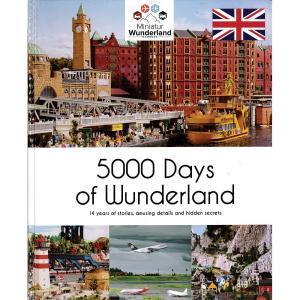 ワンダーランドの5000日(5000 Days of Wunderland) :ミニチュアワンダーランド (本) 英語 MW5128 sakatsu