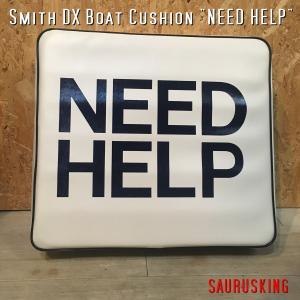 スミス DXボートクッション NEED HELP / Smith デラックス ニードヘルプ|saurusking
